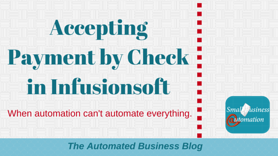 Accepting Payment by Check in Infusionsoft
