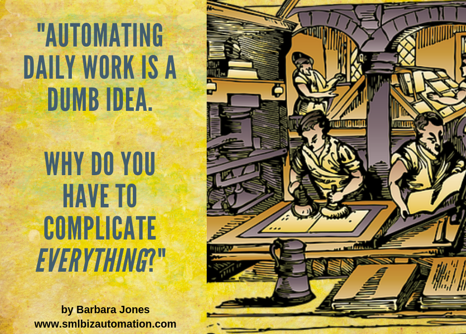Automating Manual Work is a Dumb Idea